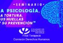Seminario «La Psicología, la tortura, sus huellas y su prevención»